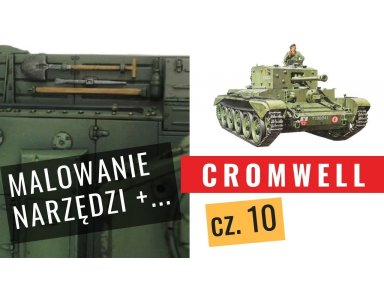 Cromwell część 10: Liny i narzędzia w modelu czołgu. Efekt chromu i nie tylko