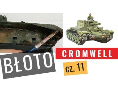Cromwell część 11: Weathering - koła, gąsienice i podwozie czołgu. Pigmenty. Efekt błota. Malowanie kół...