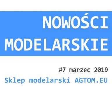 Nowości modelarskie nr 7 - marzec 2019