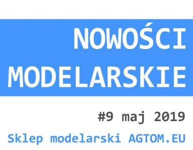 Nowości modelarskie nr 9 - maj 2019