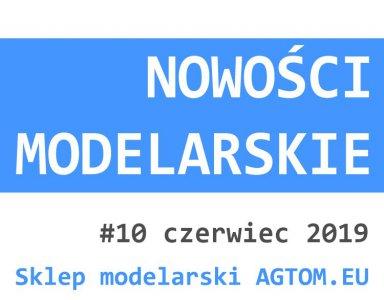 Nowości modelarskie nr 10 - czerwiec 2019